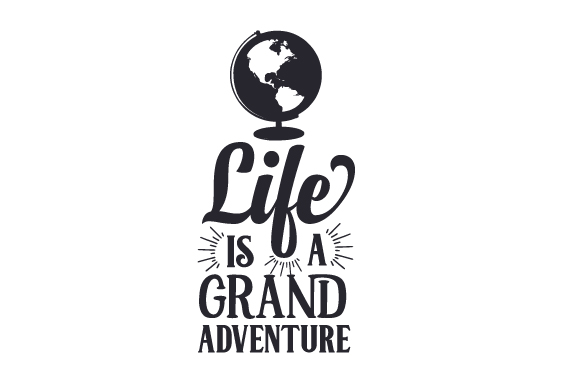 Life is a Grand Adventure Travel Craft Cut File By Creative Fabrica Crafts