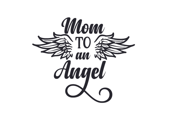 Download Free Mom To An Angel Svg Cut File By Creative Fabrica Crafts for Cricut Explore, Silhouette and other cutting machines.