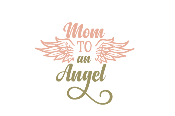 Mom to an Angel Family Craft Cut File By Creative Fabrica Crafts