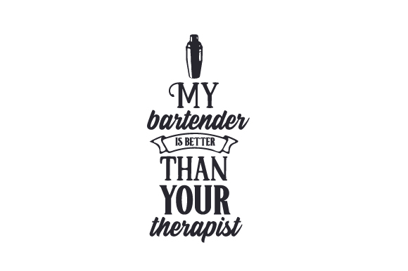 Download Free My Bartender Is Better Than Your Therapist Archivos De Corte Svg for Cricut Explore, Silhouette and other cutting machines.