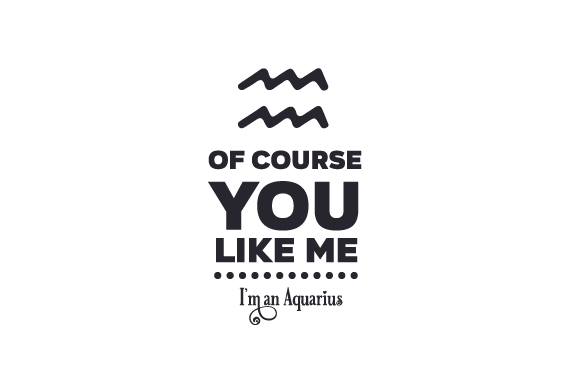 Download Free Of Course You Like Me I M An Aquarius Svg Cut File By Creative for Cricut Explore, Silhouette and other cutting machines.