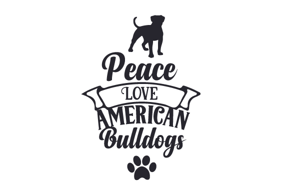 Download Free Peace Love American Bulldogs Svg Cut File By Creative Fabrica for Cricut Explore, Silhouette and other cutting machines.