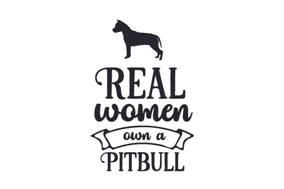 Download Free Real Women Own A Pitbull Svg Cut File By Creative Fabrica Crafts for Cricut Explore, Silhouette and other cutting machines.