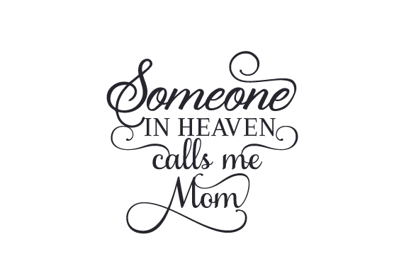 Download Free Someone In Heaven Calls Me Mom Svg Cut File By Creative Fabrica SVG Cut Files
