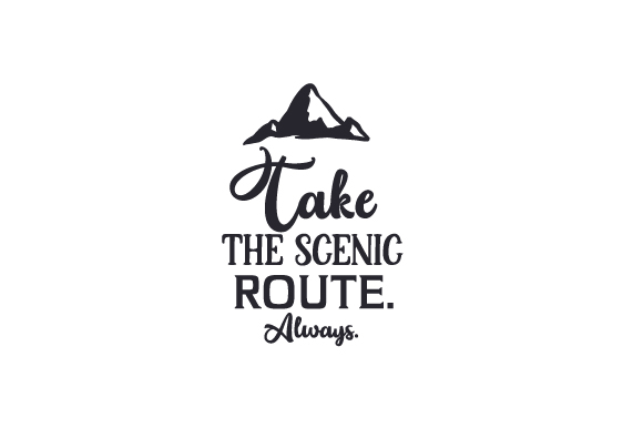 Take the Scenic Route. Always Travel Craft Cut File By Creative Fabrica Crafts