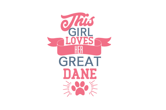 Download Free This Girl Loves Her Great Dane Svg Cut File By Creative Fabrica for Cricut Explore, Silhouette and other cutting machines.