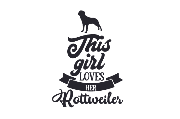 Download Free This Girl Loves Her Rottweiler Svg Cut File By Creative Fabrica Crafts Creative Fabrica for Cricut Explore, Silhouette and other cutting machines.
