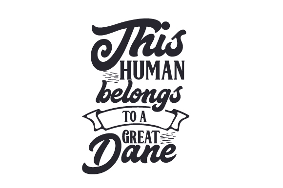 Download Free This Human Belongs To A Great Dane Svg Cut File By Creative for Cricut Explore, Silhouette and other cutting machines.