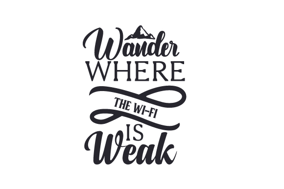 Wander Where the Wi-fi is Weak Travel Craft Cut File By Creative Fabrica Crafts