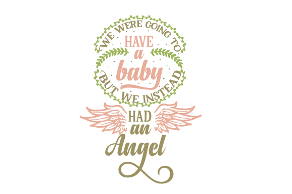 We Were Going to Have a Baby.  but We Instead Had an Angel Family Craft Cut File By Creative Fabrica Crafts