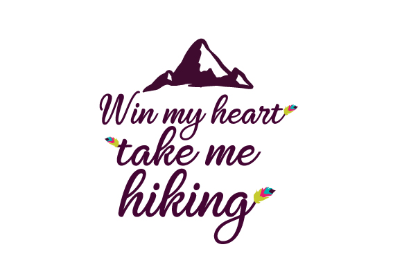 Win My Heart, Take Me Hiking Nature & Outdoors Craft Cut File By Creative Fabrica Crafts