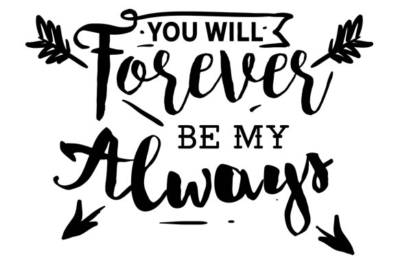 You Will Forever Be My Always Archivos De Corte Svg Por Creative