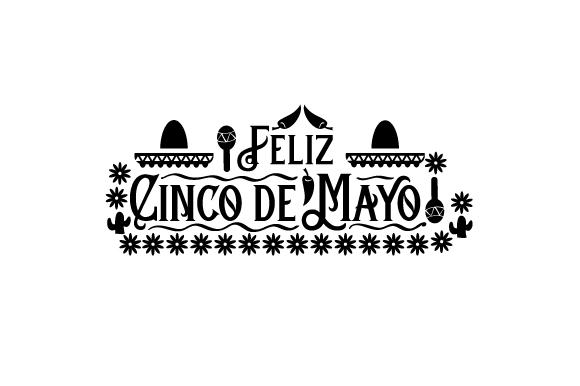Download Free Feliz Cinco De Mayo Svg Cut File By Creative Fabrica Crafts for Cricut Explore, Silhouette and other cutting machines.