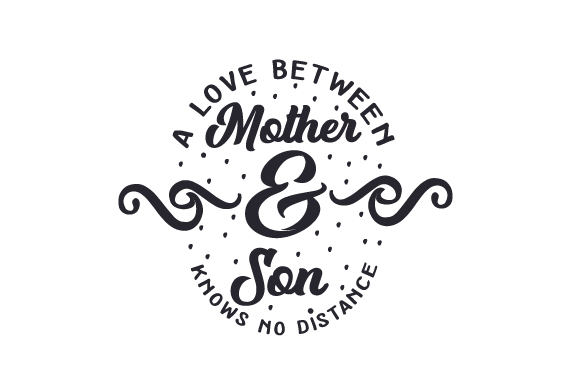 Download Free A Love Between Mother Son Knows No Distance Svg Cut File By for Cricut Explore, Silhouette and other cutting machines.