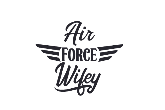 Air Force Wifey Military Craft Cut File By Creative Fabrica Crafts