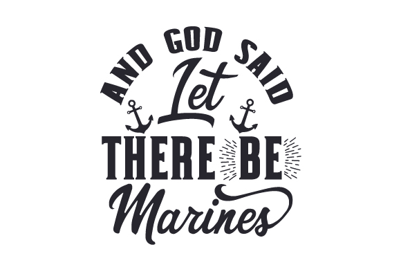 And God Said, Let There Be Marines Military Craft Cut File By Creative Fabrica Crafts