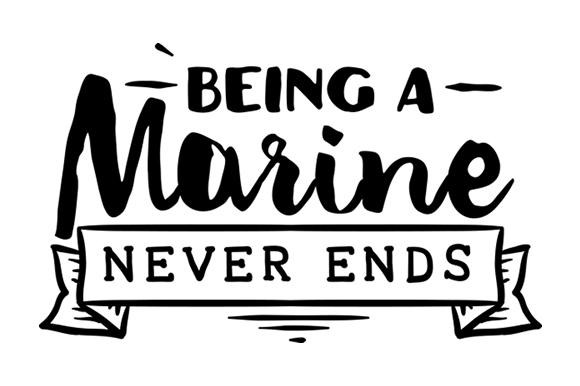 Being a Marine Never Ends Military Craft Cut File By Creative Fabrica Crafts