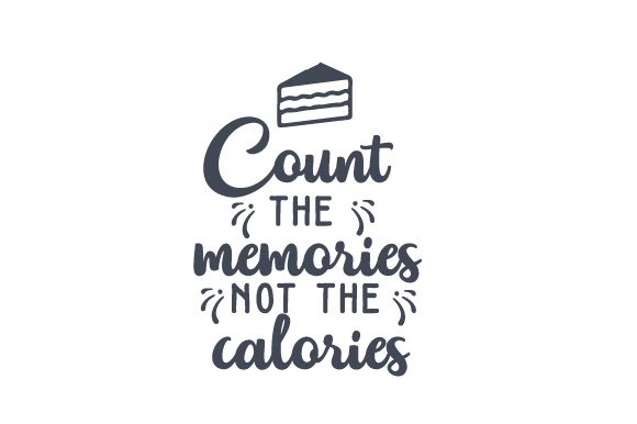 Download Free Count The Memories Not The Calories Svg Cut File By Creative for Cricut Explore, Silhouette and other cutting machines.