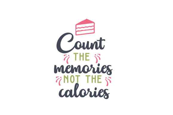 Download Free Count The Memories Not The Calories Archivos De Corte Svg Por for Cricut Explore, Silhouette and other cutting machines.