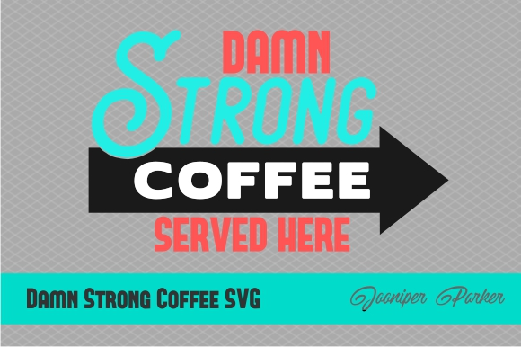 Download Free Damn Strong Coffee Sign Graphic By Jooniper Parker Creative for Cricut Explore, Silhouette and other cutting machines.