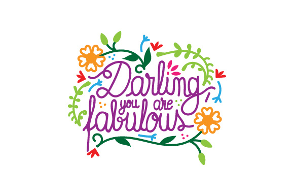 Darling You Are Fabulous Svg Cut By Creative Fabrica