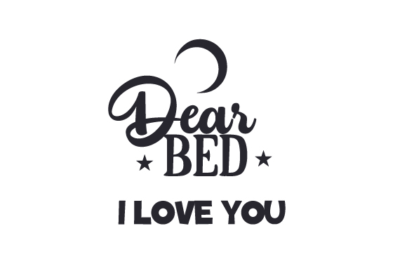 Download Free Dear Bed I Love You Svg Cut File By Creative Fabrica Crafts for Cricut Explore, Silhouette and other cutting machines.