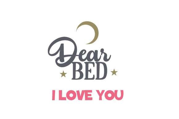Dear Bed, I Love You Bedroom Craft Cut File By Creative Fabrica Crafts