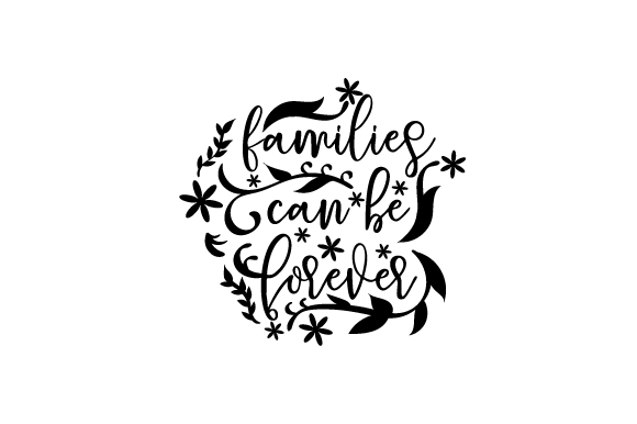 Download Free Families Can Be Forever Svg Cut File By Creative Fabrica Crafts for Cricut Explore, Silhouette and other cutting machines.