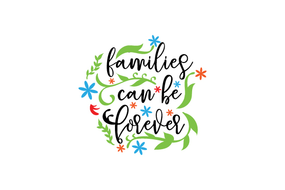 Families Can Be Forever Family Craft Cut File By Creative Fabrica Crafts