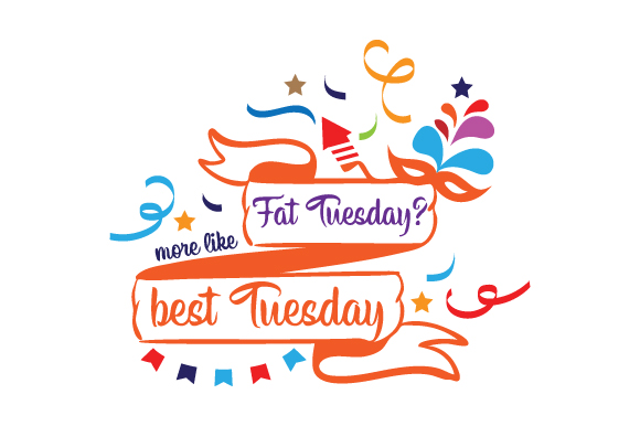 Fat Tuesday? More Like Best Tuesday Mardi Gras Craft Cut File By Creative Fabrica Crafts - Image 1