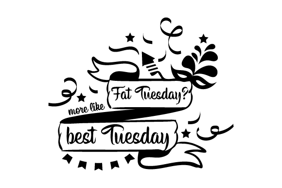Fat Tuesday? More Like Best Tuesday Mardi Gras Craft Cut File By Creative Fabrica Crafts - Image 2
