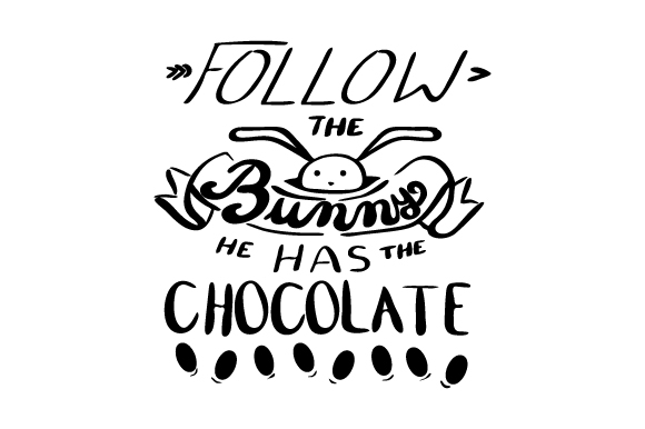 Download Free Follow The Bunny He Has Chocolate Svg Cut File By Creative for Cricut Explore, Silhouette and other cutting machines.