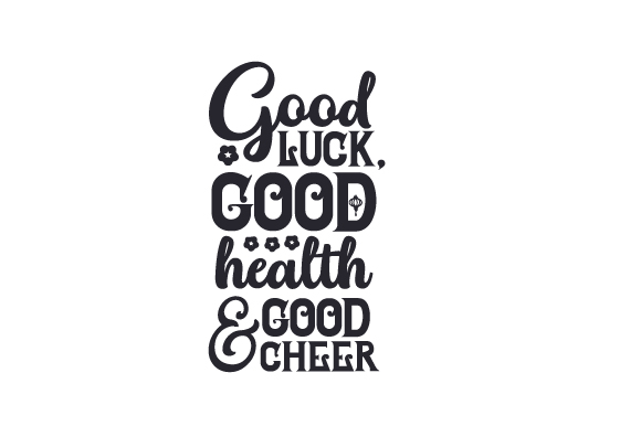 Download Free Good Luck Good Health Good Cheer Svg Cut File By Creative for Cricut Explore, Silhouette and other cutting machines.