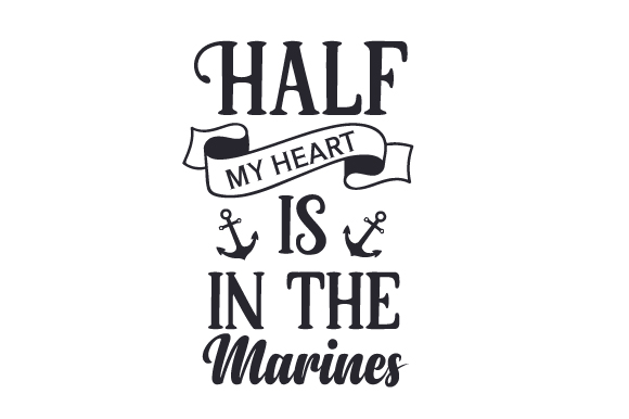 Half My Heart is in the Marines Military Craft Cut File By Creative Fabrica Crafts