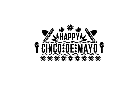 Download Free Happy Cinco De Mayo Svg Cut File By Creative Fabrica Crafts for Cricut Explore, Silhouette and other cutting machines.