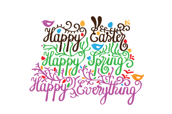 Download Free Happy Easter Happy Spring Happy Everything Svg Cut File By for Cricut Explore, Silhouette and other cutting machines.