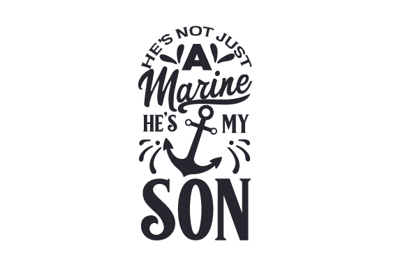 He's Not Just a Marine, He's My Son Military Craft Cut File By Creative Fabrica Crafts