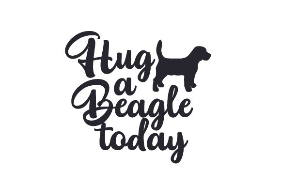 Hug a Beagle Today Dogs Craft Cut File By Creative Fabrica Crafts