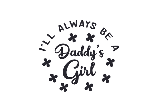 Download Free I Ll Always Be A Daddy S Girl Svg Cut File By Creative Fabrica for Cricut Explore, Silhouette and other cutting machines.