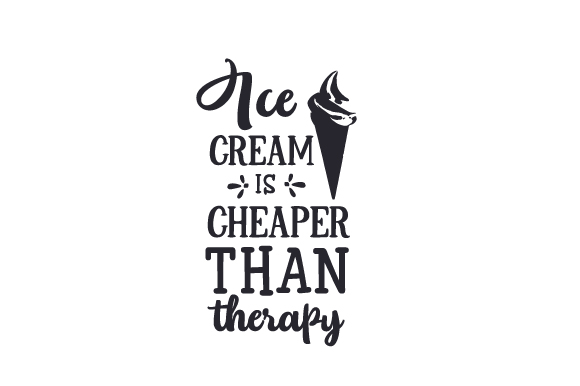 Ice Cream is Cheaper Than Therapy Food & Drinks Craft Cut File By Creative Fabrica Crafts