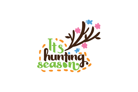 It's Hunting Season Easter Craft Cut File By Creative Fabrica Crafts