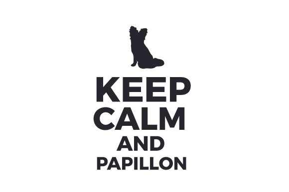 Keep Calm and Papillon Dogs Craft Cut File By Creative Fabrica Crafts