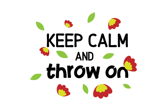 Keep Calm and Throw on Craft Design By Creative Fabrica Crafts