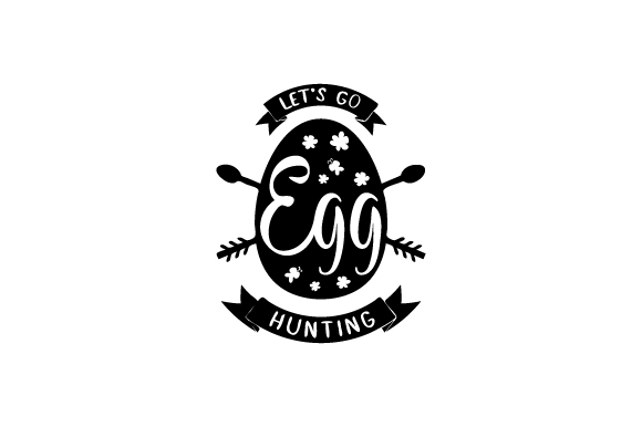 Let's Go Egg Hunting Easter Craft Cut File By Creative Fabrica Crafts