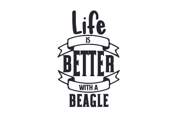 Download Free Life Is Better With A Beagle Svg Cut File By Creative Fabrica for Cricut Explore, Silhouette and other cutting machines.