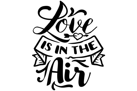 Download Love is in the air SVG Cut file by Creative Fabrica Crafts ...
