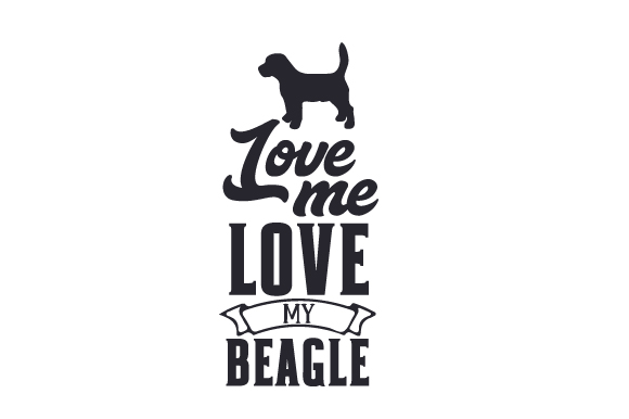 Download Free Love Me Love My Beagle Svg Cut File By Creative Fabrica Crafts for Cricut Explore, Silhouette and other cutting machines.