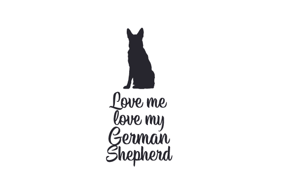 Download Free Love Me Love My German Shepherd Svg Cut File By Creative for Cricut Explore, Silhouette and other cutting machines.