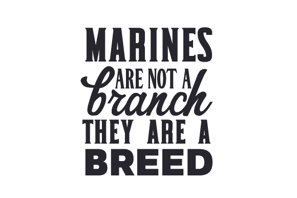 Marines Are Not a Branch, They Are a Breed Craft Design By Creative Fabrica Crafts