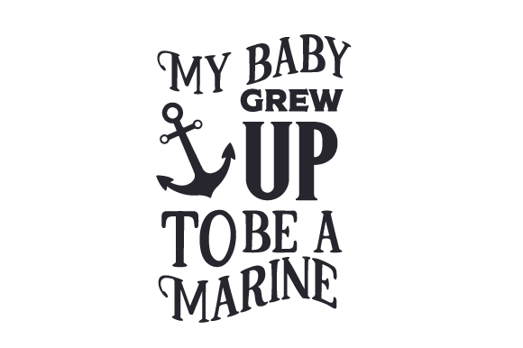 Download Free My Baby Grew Up To Be A Marine Svg Cut File By Creative Fabrica for Cricut Explore, Silhouette and other cutting machines.